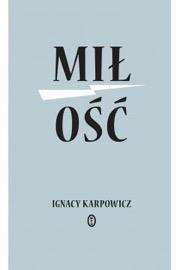 Miłość Ignacy Karpowicz